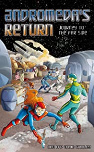 Andromeda's Return: Journey to the Far Side (Andromeda's Moon Book 2)