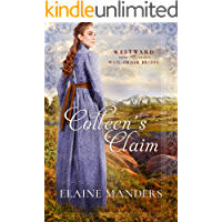 Colleen's Claim (Westward Home and Hearts Mail-Order Brides Book 9)