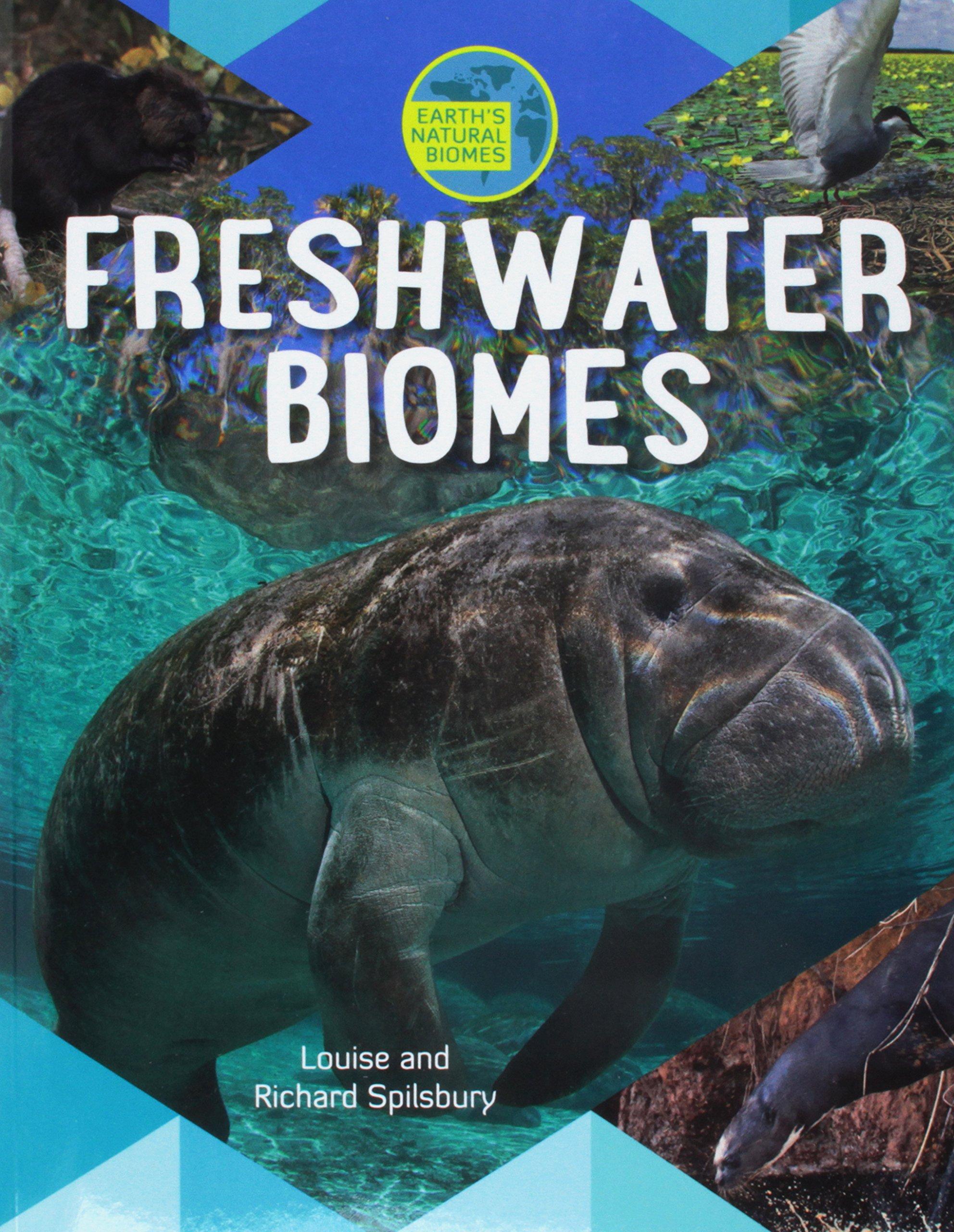 Download Freshwater Biomes (Earth's Natural Biomes) ebook