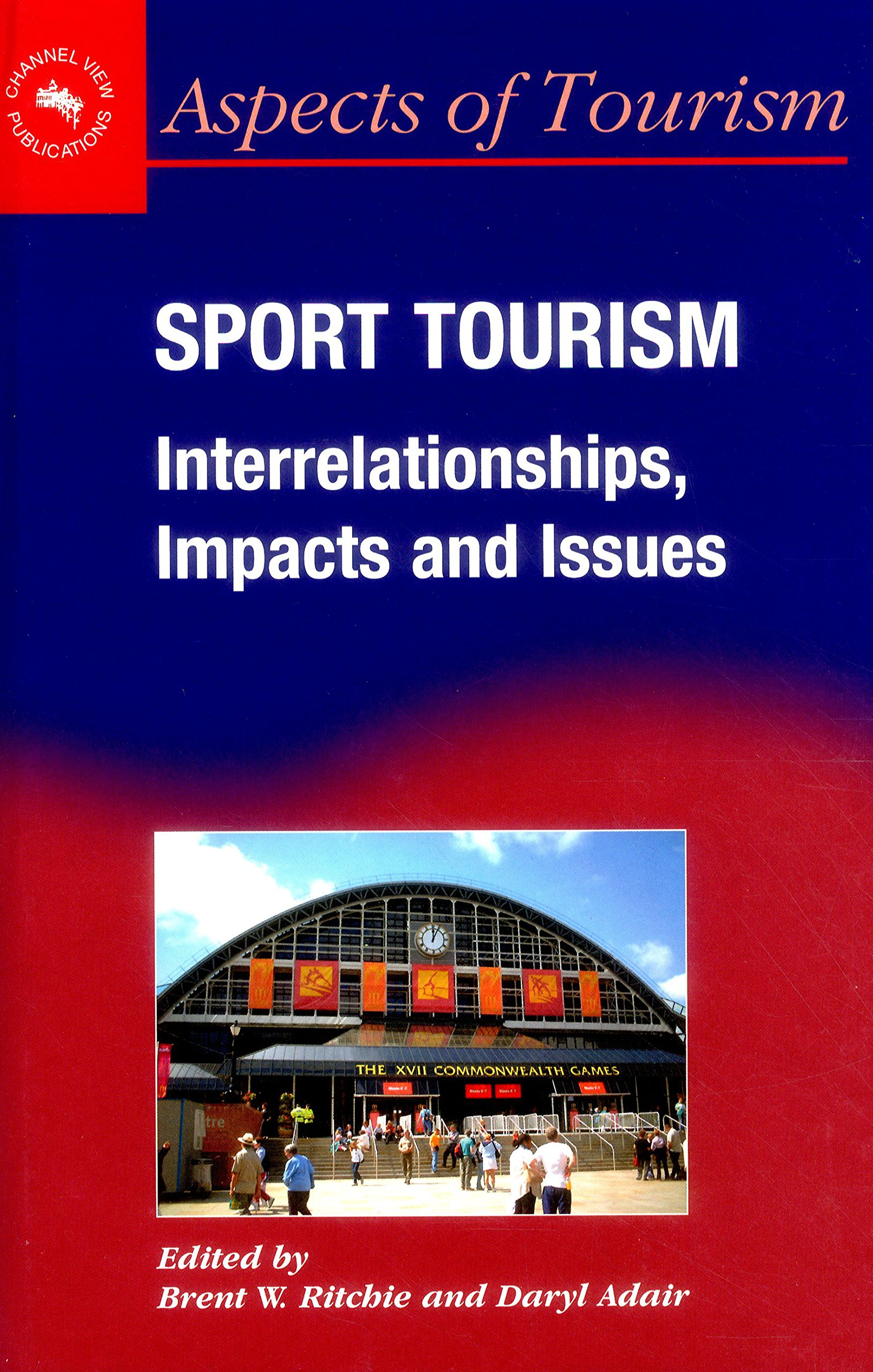 Download Sport Tourism: Interrelationships, Impacts and Issues (Aspects of Tourism) pdf
