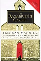 The Ragamuffin Gospel: Good News for the Bedraggled, Beat-Up, and Burnt Out Paperback