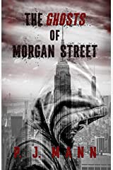 The Ghosts of Morgan Street Kindle Edition