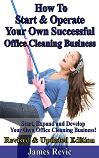 Amazon.com: How To Start A Cleaning Business: A Beginner\'s Guide ...