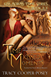 Time Kissed Moments (Kiss Across Time)