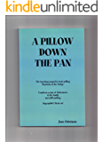A Pillow Down the Pan: The touching sequel to Knickers in the Fridge