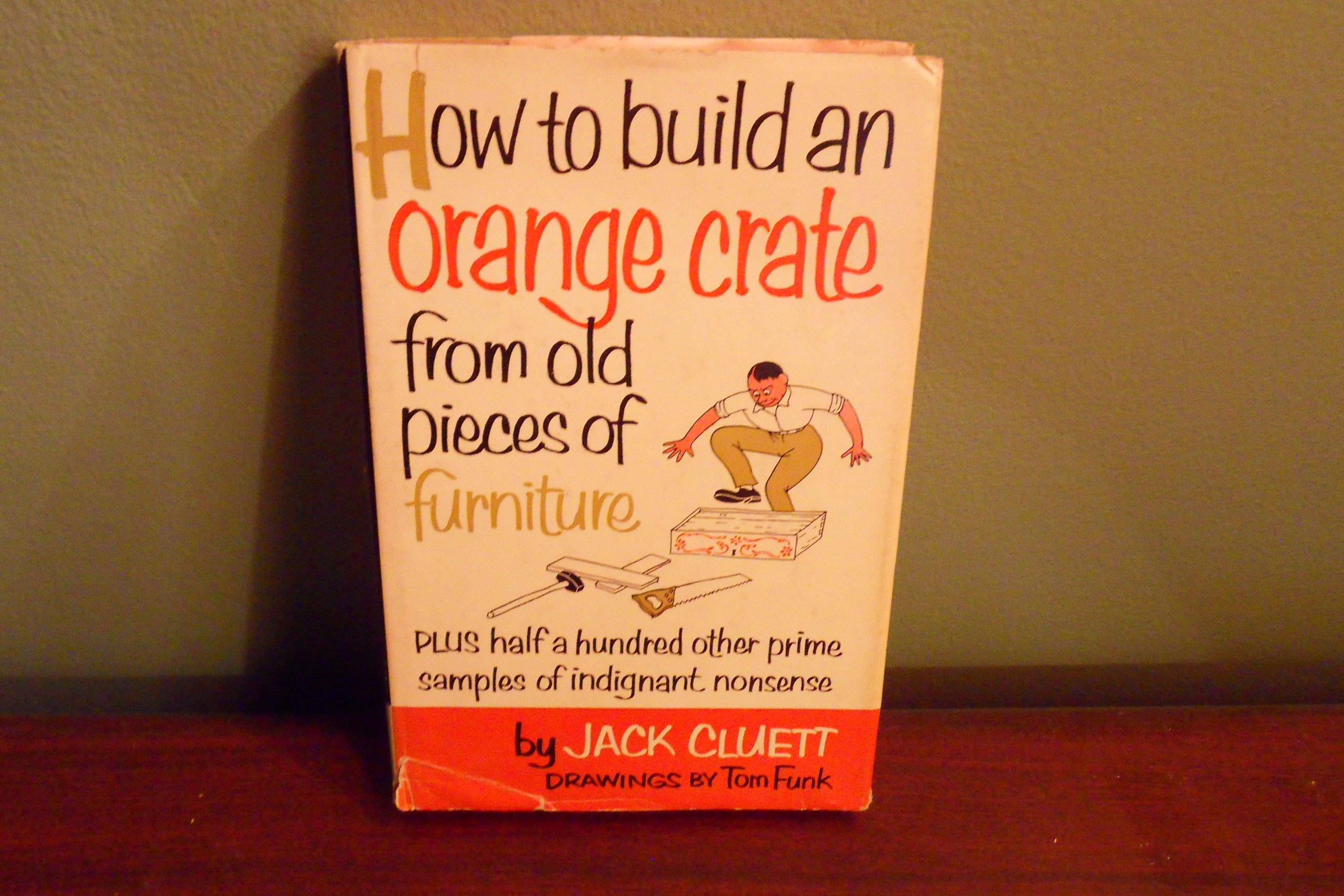 How To Build An Orange Crate From Old Pieces Of Furniture Hardcover U2013 1957