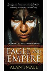 Eagle and Empire: The Clash of Eagles Trilogy Book III Kindle Edition