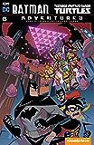Batman/Teenage Mutant Ninja Turtles Adventures #6