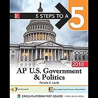 5 Steps to a 5: AP U.S. Government & Politics 2018, Edition