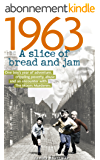 1963: A Slice of Bread and Jam: One boy's year of adventure, crippling poverty, abuse and an encounter with The Moors Murderers (English Edition)