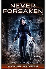 Never Forsaken (The Kurtherian Gambit Book 5) Kindle Edition