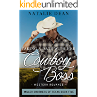 Faking a Date with Her Cowboy Boss: Western Romance (Miller Brothers of Texas Book 5)