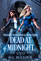 Dead At Midnight (Welcome To Dead House Book 3) Kindle Edition