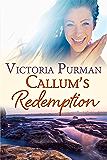 Callum's Redemption (The Millionaire Malones Book 2)