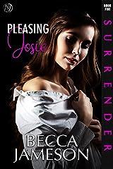 Pleasing Josie (Surrender Book 5) Kindle Edition