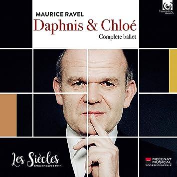 ラヴェル : バレエ音楽 「ダフニスとクロエ」 (Maurice Ravel : Daphnis & Chloe ~ Complete ballet / Les Siecles   Francois-Xavire Roth) [CD] [Live Recording] [輸入盤] [日本語帯・解説付]