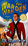 The Warden War: A Sci-Fi Counter-Fantasy Novel (Defying Fate Book 2)