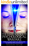The Dark Science Of Psychological Warfare: How To Always Keep The Upper Hand On Anyone Psychologically (English Edition)