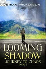 Looming Shadow: Journey to Chaos book 2 Kindle Edition