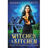 Witches in the Kitchen: A Magic Inn Paranormal Mystery (Magic Inn Paranormal Mysteries Book 1)