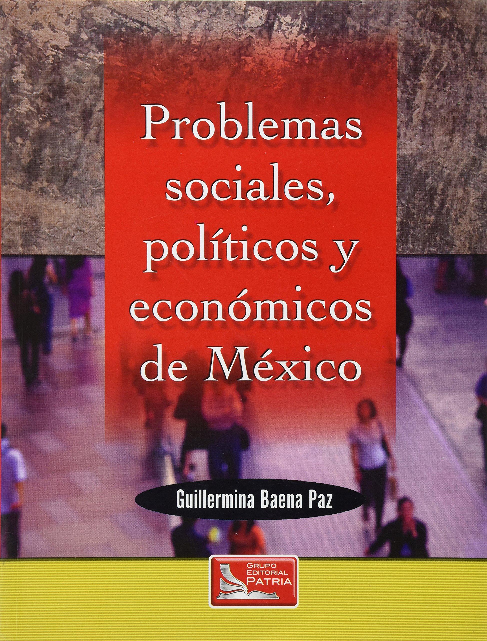 Problemas Sociales Politicos Y Economicos De Mexico 9789702408079 Books
