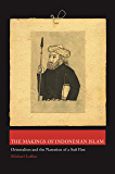 The Makings of Indonesian Islam: Orientalism and the Narration of a Sufi Past (Princeton Studies in Muslim Politics)
