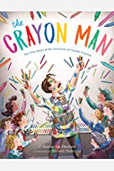 The Crayon Man: The True Story of the Invention of Crayola Crayons Kindle Edition