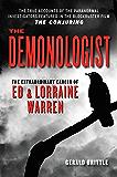 The Demonologist: The Extraordinary Career of Ed and Lorraine Warren (Ed & Lorraine Warren) (English Edition)