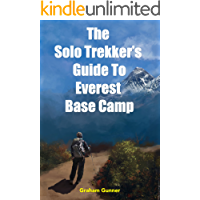 The Solo Trekker's Guide to Everest Base Camp (English Edition)