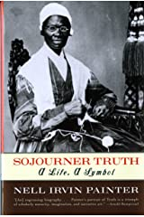 Sojourner Truth: A Life, A Symbol Kindle Edition