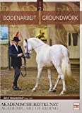 Bodenarbeit in der Akademischen Reitkunst: Groundwork in the academic art of riding (BAND 2)