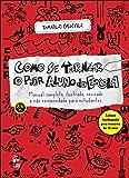 Como se tornar o pior aluno da escola (Portuguese Edition)