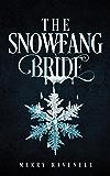 The SnowFang Bride: (SnowFang, Book #1) (English Edition)