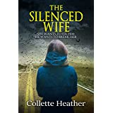 The Silenced Wife: A terrifying psychological thriller full of twists