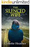 The Silenced Wife: A terrifying psychological thriller full of twists (English Edition)