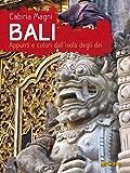 Bali. Appunti e colori dall'isola degli dei (Guide d'autore - goWare)