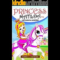 PRINCESS MATILDA AND HER MAGICAL UNICORN