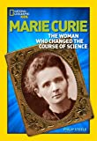 World History Biographies: Marie Curie: The Woman Who Changed the Course of Science (National Geographic World History…
