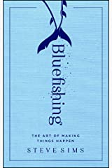 Bluefishing: The Art of Making Things Happen Paperback