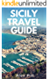 Sicily Travel Guide: Traveling, activities, sightseeing, food and wine