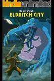 Eldritch City: An Urban Fantasy Horror