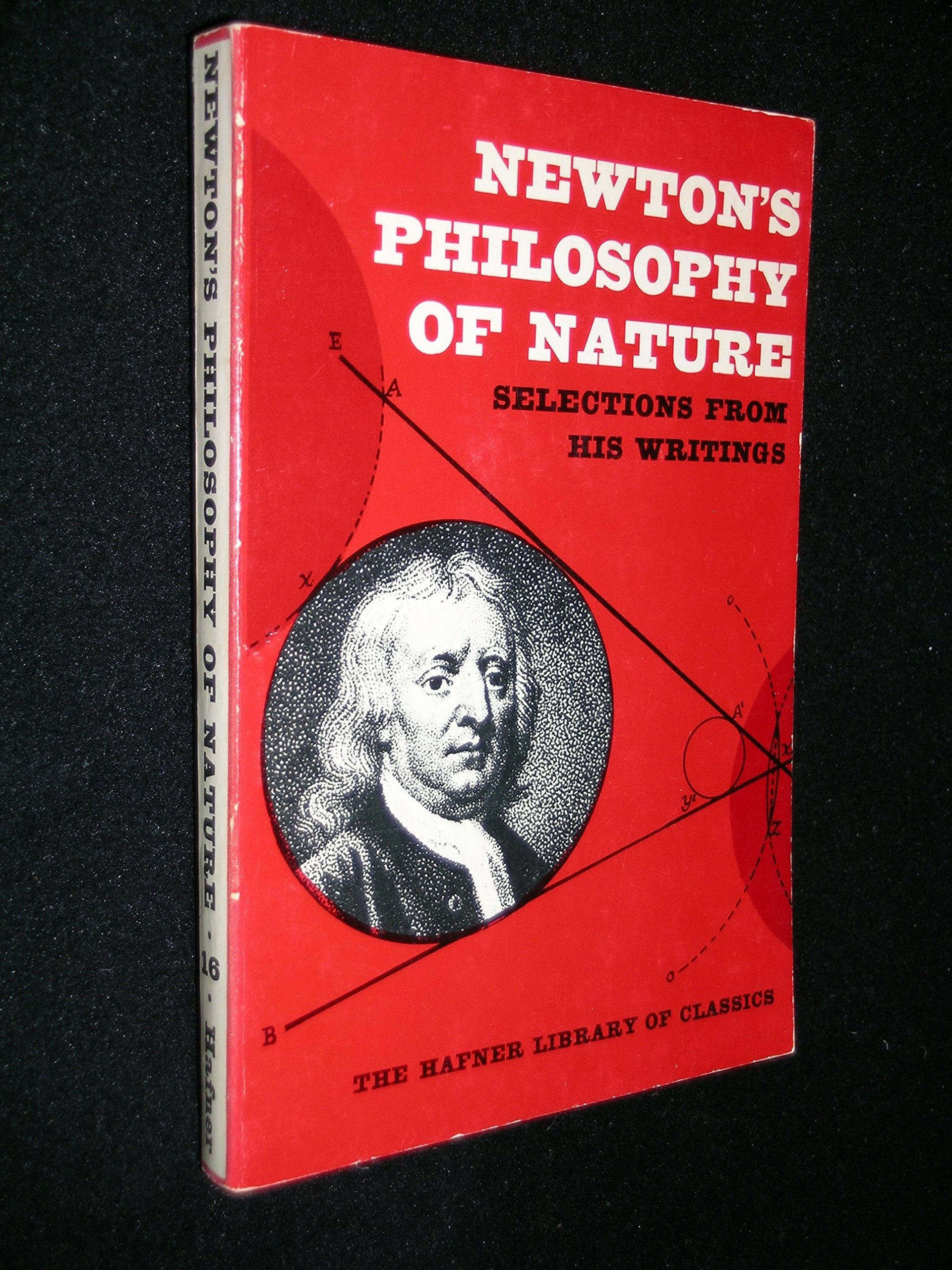 Newton's Philosophy of Nature: Selections from His Writings (Hafner Library  of Classics, #7): Isaac Newton, HS Thayer, Jr John H Randall: Amazon.com:  Books