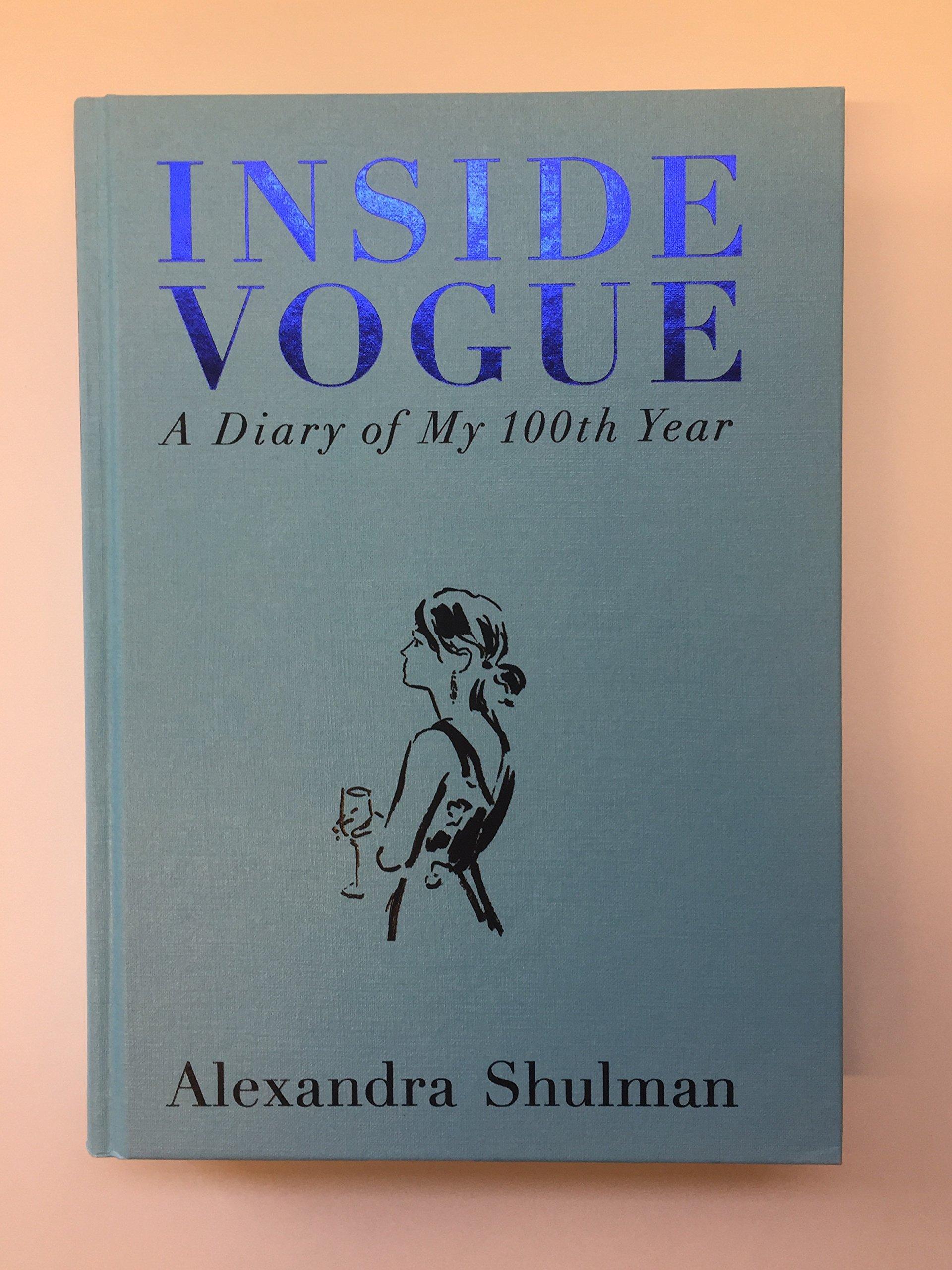 Inside Vogue: A Diary Of My 100th Year: Alexandra Shulman ...