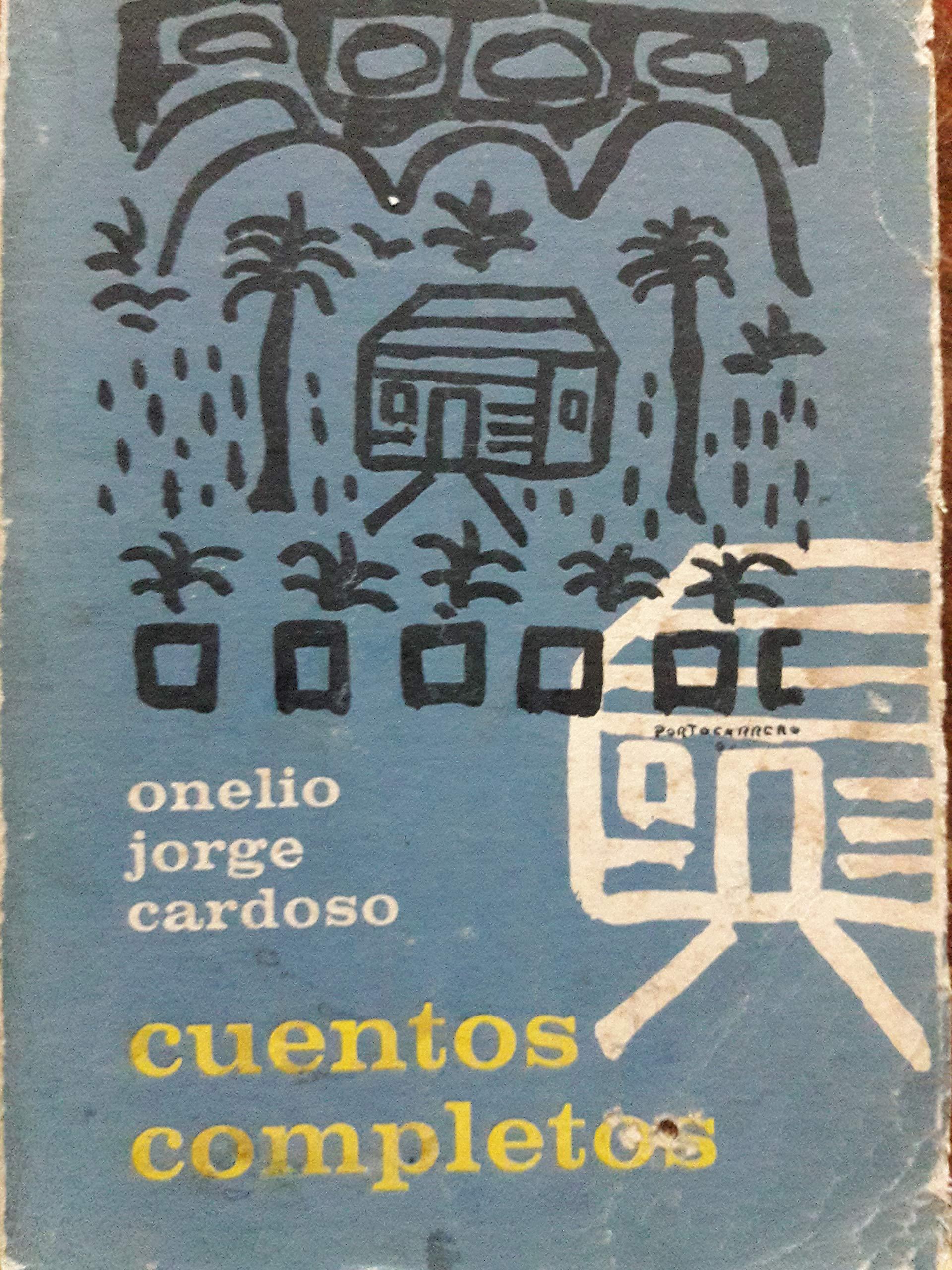 Cuentos completos onelio jorge cardoso primera edicion 1962: Onelio jorge cardoso, Rene portocarrero: Amazon.com: Books