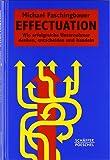 Effectuation: Wie erfolgreiche Unternehmer denken, entscheiden und handeln (Systemisches Management)