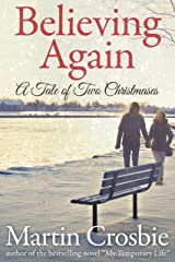 Believing Again: A Tale of Two Christmases Kindle Edition