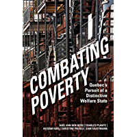 Combating Poverty: Quebec's Pursuit of a Distinctive Welfare State (Studies in Comparative Political Economy and Public Policy)