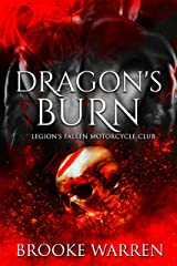 Dragon's Burn (Legion's Fallen Motorcycle Club Book 1) Kindle Edition