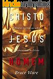 Cristo Jesus, Homem: Reflexões teológicas sobre a humanidade de Cristo