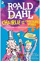 Chairlie and the Chocolate Works: Charlie and the Chocolate Factory in Scots Kindle Edition